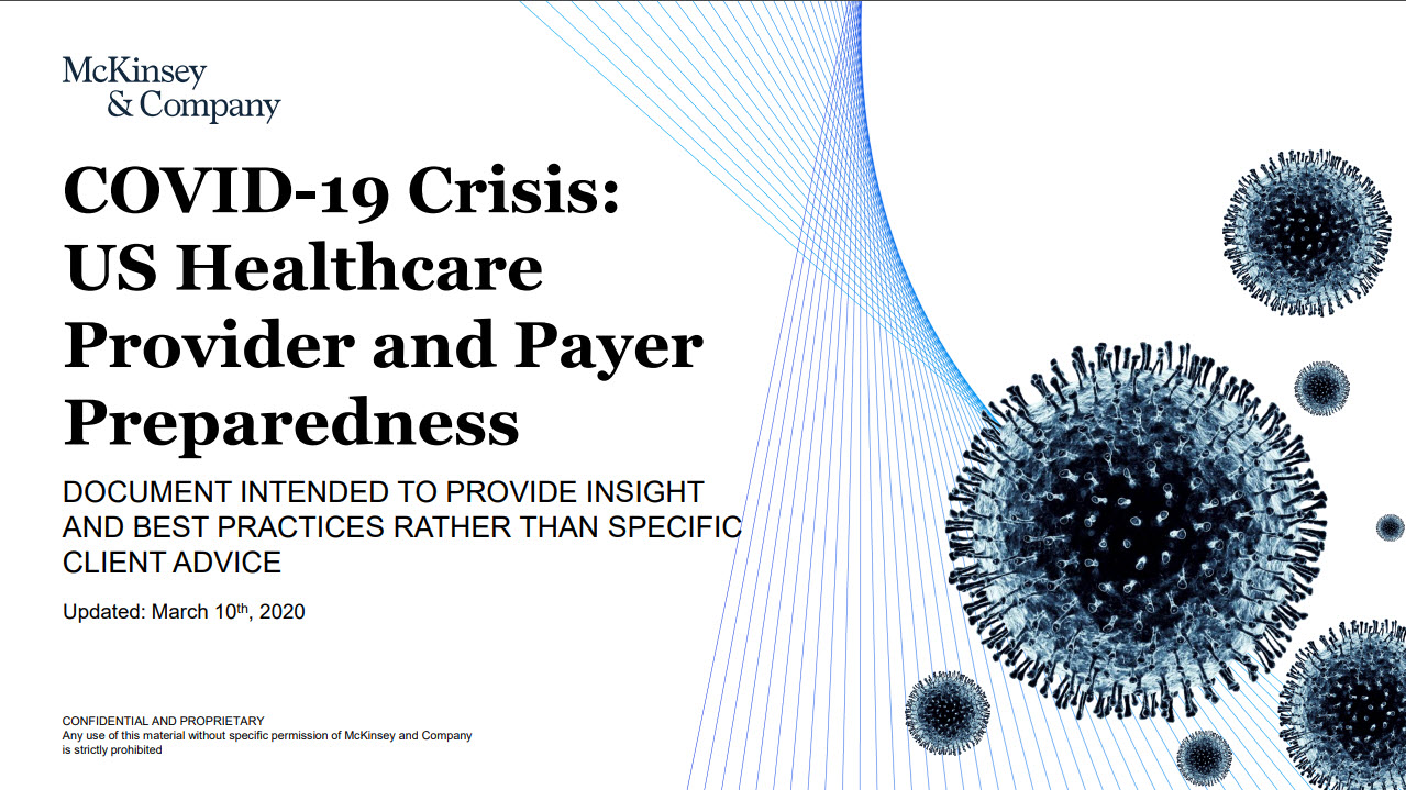 McKinsey & Company:  COVID-19 Crisis US Healthcare Provider & Payer Preparedness (March 10, 2020)